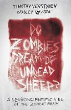 Do Zombies Dream of Undead Sheep? : A Neuroscientific View of the Zombie...