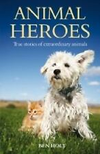 Animal Heroes, Holt, Ben, New Books