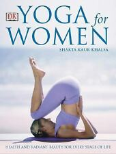 Yoga for Women by Shakta Kaur Khalsa (2007, Paperback)