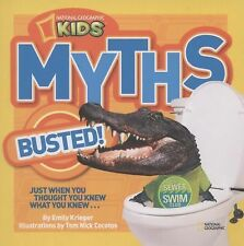 National Geographic Kids Myths Busted!: Just When You Thought You Knew What You