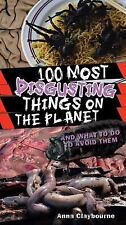 100 Most Disgusting Things On The Planet, Anna Claybourne, Good Book