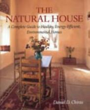 The Natural House: A Complete Guide to Healthy, Energy-Efficient, Environmental