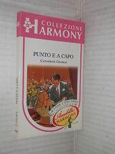 PUNTO E A CAPO Catherine George Harlequin Mondadori 1995 Collana Harmony libro