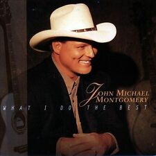 What I Do the Best by John Michael Montgomery - CD - VG+
