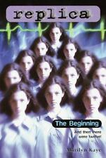 Replica: The Beginning No. 14 by Marilyn Kaye (2000, Paperback)