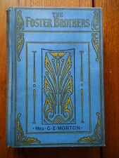 The Foster Brothers; or Foreshadowed by Mrs G. E. Morton