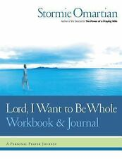 Lord, I Want to Be Whole Workbook and Journal: A Personal Prayer Journey