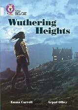 Collins Big Cat - Wuthering Heights : Diamond/Band 17 by Emma Carroll and...