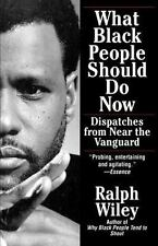 Acc, What Black People Should Do Now: Dispatches from Near the Vanguard, Ralph W