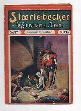 STOERTE BECKER  souverain des océans. n°34. Fascicule Populaire 1910.