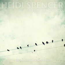 Heidi Spencer & Rare Birds - Under Streetlight Glow NEW Vinyl LP