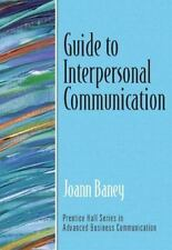 Guide to Interpersonal Communication (Guide to Business Communication Series) b