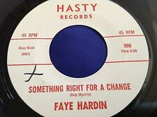 Rare Country 45 : Faye Hardin ~ Something Right For A Chance ~ Hasty 501