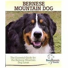 Bernese Mountain Dog: The Essential Guide for the Bernese Mountain Dog Lover Br