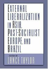 External Liberalization in Asia, Post-Socialist Europe, and Brazil (2006,...