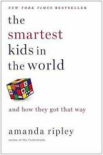 The Smartest Kids in the World : And How They Got That Way by Amanda Ripley...