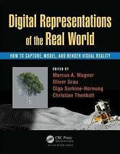 Digital Representations of the Real World: How to Capture, Model, and Render Vis