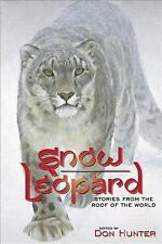 Snow Leopard : Stories from the Roof of the World (2012, Hardcover)