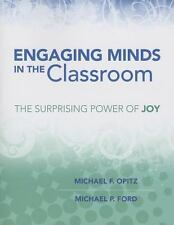 Engaging Minds in the Classroom : The Surprising Power of Joy by Michael P....