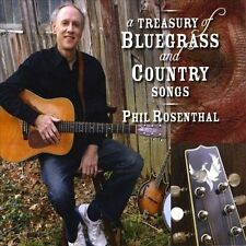PHIL ROSENTHAL - A Treasury Of Bluegrass And Country... CD NEW/ STILL SEALED