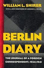 The Berlin Diary : The Journal of a Foreign Correspondent, 1934-1941 by...