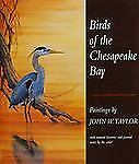 Birds of the Chesapeake Bay: Paintings by John W. Taylor, with Natural Histories