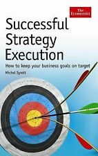Successful Strategy Execution: How to keep your business goals on target (Econom