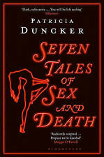 Seven Tales of Sex and Death by Patricia Duncker (Paperback, 2016)