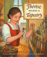 Therese Makes a Tapestry by Alexandra S. D. Hinrichs (2016, Hardcover)