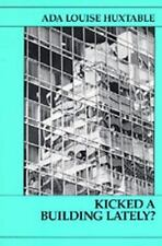 Kicked a Building Lately? by Ada Louise Huxtable (1989, Paperback)