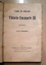 COME FU EDUCATO VITTORIO EMANUELE III RICORDI DI LUIGI MORANDI 1901 PARAVIA