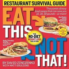 Eat This Not That! Restaurant Survival Guide : The No-Diet Weight Loss Solution