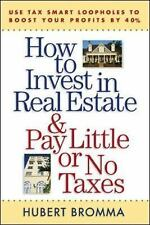 How to Invest in Real Estate And Pay Little or No Taxes: Use Tax Smart Loophole