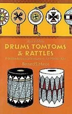 NEW How to Make Drums, Tomtoms and Rattles: Primitive Percussion Instruments for