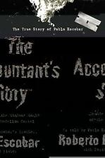 The Accountant's Story : Inside the Violent World of the Medellín Cartel by...