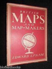 British Maps and Map Makers by Edward Lynam - 1947 - Britain in Pictures No 73