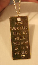 "Shiny Goldtn Rectangle ""How Beautiful Life is When You're in the World"" Necklace"