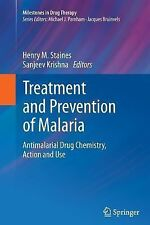 Treatment and Prevention of Malaria : Antimalarial Drug Chemistry, Action and...