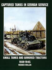 Captured Tanks in German Service: Small Tanks and Armored Tractors (Schiffer Mil