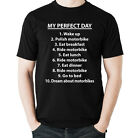 My Perfect Day - Mens Funny Biker T-Shirt Motorbike Motorcycle Bike