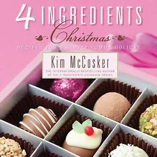 4 Ingredients Christmas: Recipes for a Simply Yummy Holiday-ExLibrary