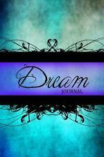 Dream Journal : (Notebook, Diary, Blank Book) 6x9 by Cheryl Casey (2014,...