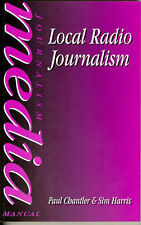 Local Radio Journalism (Media Manuals), Harris, Sim, Chantler, Paul