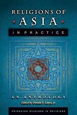 Religions of Asia in Practice: An Anthology by Donald S. Lopez Jr.