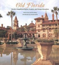 Old Florida Florida's Magnificent Homes, Gardens and Vintage Attractions 2003 hc