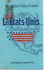 LES ETATS UNIS CIVILISATION, par P.etM. CARPENTIER-FIALIP ET LAMAR, Lib HACHETTE
