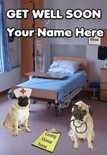 HOSPITAL A5 Personalised Greeting Card Get Well Soon PIDOA30 pug
