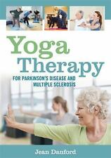 Yoga Therapy for Parkinson's Disease and Multiple Sclerosis by Jean Danford...