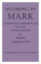 According to Mark : A Running Commentary on the Oldest Gospel by Philip...