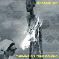 BRACE/CHOIR - TURNING ON YOUR DOUBLE  CD NEU